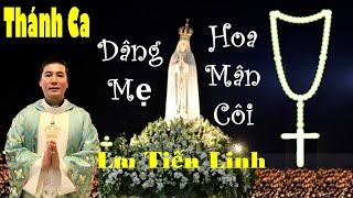 Lm Tiến Linh -  Thánh Ca Hay Nhất Dâng Lên Đức Mẹ Maria 2018
