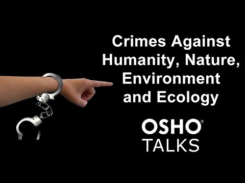 OSHO: Crimes Against Humanity, Nature, Environment and Ecology (Preview)