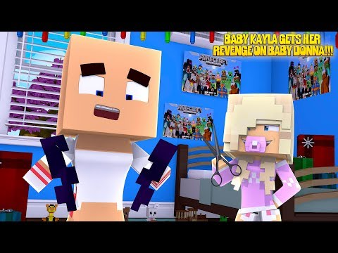 Minecraft BABY KAYLA GETS HER REVENGE ON BABY DONNA & CUTS HER HAIR OFF!!!w/ LITTLE DONNY
