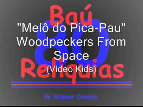 Woodpeckers From Space (video Kids) - melô Do Pica-pau The 80's Songs video