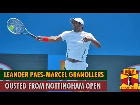 Leander Paes-Marcel Granollers Ousted From Nottingham Open - Thanthi TV