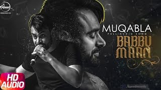 Muqabla (Full Audio Song) | Babbu Maan | Latest Punjabi Audio Song 2017 | Speed Records