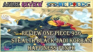 REVIEW ONE PIECE 936 - EKSEKUSI LUFFY DIMULAI!! RAID SUIT SANJI DISALAH GUNAKAN!!