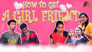 காதலில் விழுவது எப்படி? | How To Get A Girl Friend | Sillaakki Dumma