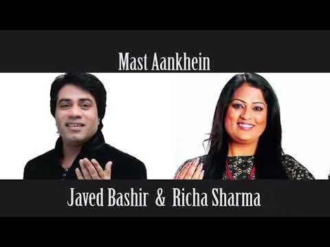 Mast Aankain By Javed Bashir & Richa Sharma