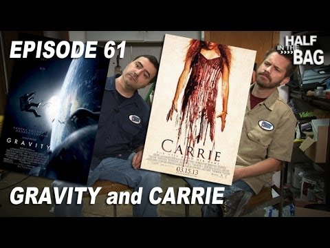 Half in the Bag Episode 61: Gravity and Carrie