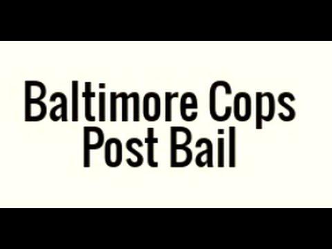 What a Joke...Baltimore Cops Already Out On Bail