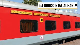 54 Hours in Rajdhani Express !! Trivandrum To Nizamuddin Full Journey Coverage