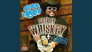 Got My Whiskey Remix