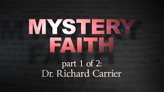 Video: Mystery Faith: The Historical Mythical Jesus - Richard Carrier 1/2