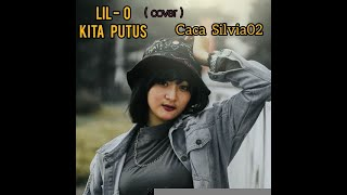 Download lagu LIL O - KITA PUTUS COVER ( BY CACA SILVIA)