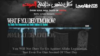 What if Tommorow is Your Last Day ? Thought Provoking ? by Sh. Feiz & Dr. Haitham HDTDR
