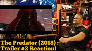 The Predator (2018) : Trailer #2 Reaction!