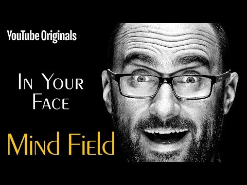 In Your Face - Mind Field (Ep 7)
