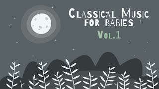 Classical Piano for Babies Vol.1 - Relaxing & Calming Music - Baby Lullabies