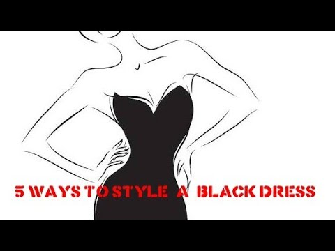 FIVE WAYS TO STYLE YOUR BLACK DRESS | FASHION ADVICE