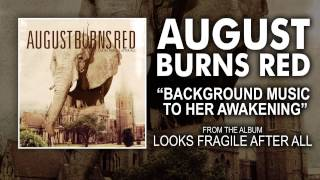 Watch August Burns Red Background Music To Her Awakening video