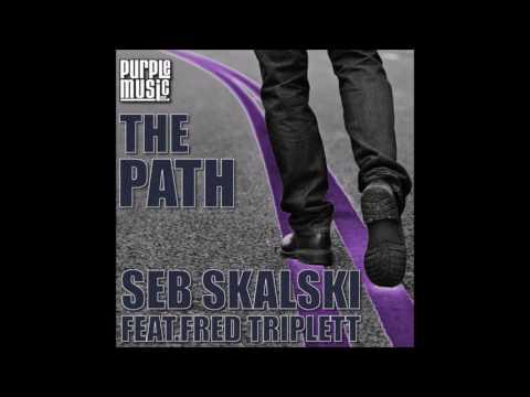 Seb Skalski Feat Fred Triplett   The Path Sebs Club Mix