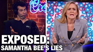 EXPOSED: Samantha Bee's Censorship Lies! | Louder with Crowder