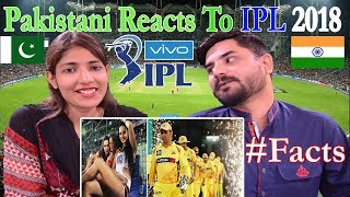 Pakistani Reacts To | IPL 2018 | Amazing Facts about IPL | Indian Premier League