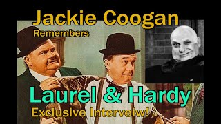 Jackie Coogan Remembers Laurel and Hardy and more A WORD ON ENTERTAINMENT