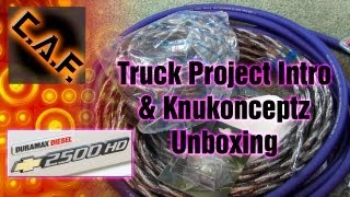 Truck Project Intro - Knukonceptz Unboxing CAF