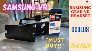 02. Samsung Gear VR Headset By Oculus Set Up.