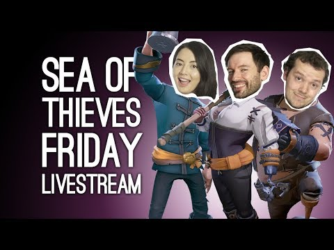 Sea of Thieves Livestream! Outside Xbox plays Sea of Thieves on Xbox One Live from Loading Bar