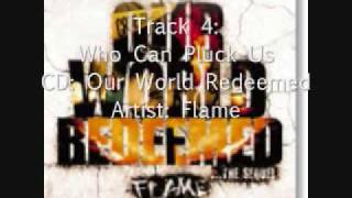Watch Flame Who Can Pluck Us video