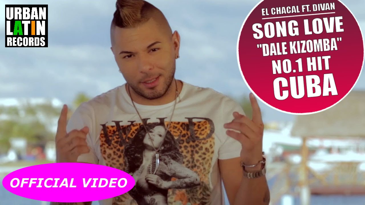 "EL CHACAL FEAT. DIVAN ► SONG LOVE ""DALE KIZOMBA 2016"" (OFFICIAL VIDEO HD) NO.1 HIT OF CUBA"