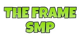 The Frame SMP Intro