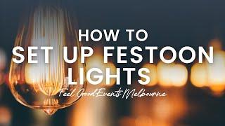 Feel Good Events - How To Set Up Festoon Lights