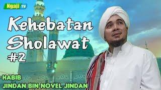 Kehebatan Sholawat Bagian. 2 || Habib Jindan bin Novel Jindan
