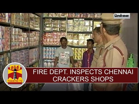 Impact of Sivakasi accident : Fire dept. inspects Chennai cracker shops | Thanthi TV