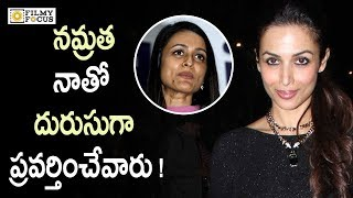Malaika Arora Sensational Comments on Namrata Sirodhkar || Namrata