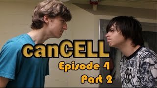 canCELL Episode 4 Part 2