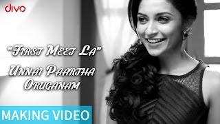 Unnai Paartha Oruganam - First Meet La - Making Video