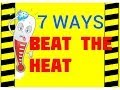 7 Ways to Beat the Heat - Hot Weather Hazards - Preventing Illness & Deaths in Hot Environments