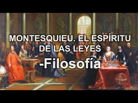 Montesquieu. El Espíritu de las Leyes I Filosofía Educatina