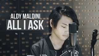 Download Lagu ALDY MALDINI - ALL I ASK (COVER) ADELE Gratis STAFABAND
