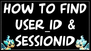 How to Find UserId & SessionId in Dragon City