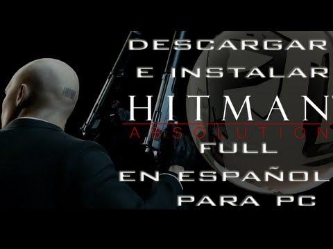 Descargar e Instalar Hitman Absolution Full en Español Para pc HD