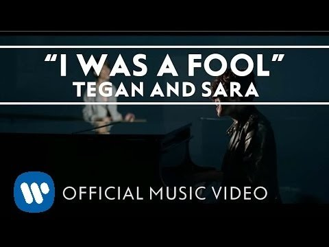 Tegan Sara - I Was A Fool