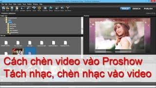 Cách tách nhạc, ghép nhạc vào video trong Proshow Producer