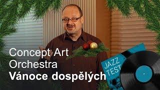 Concept Art Orchestra – Vánoce dospělých | Jazz Test