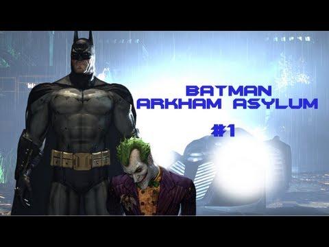 Let's Play Batman Arkham Asylum - Let's Play Batman Arkham Asylum Part 1- THE DARK KNIGHT