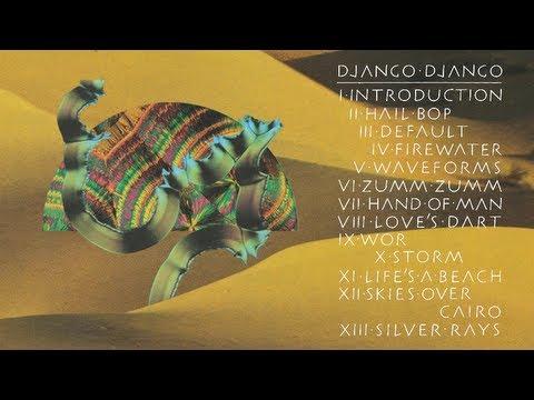 Django Django - Hand Of Man