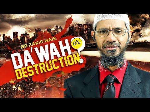 Da'wah Or Destruction | Dr Zakir Naik | Full Lecture video