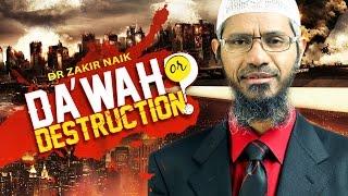 Da'wah or Destruction | Dr Zakir Naik | Full Lecture
