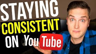 How To Be Consistent — 5 Tips for Staying Consistent on YouTube